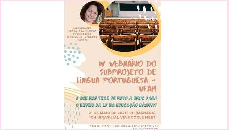 IV Webnário do Subprojeto de Língua Portuguesa - O que nos traz de novo a BNCC para o Ensino da LP na Educação Básica?